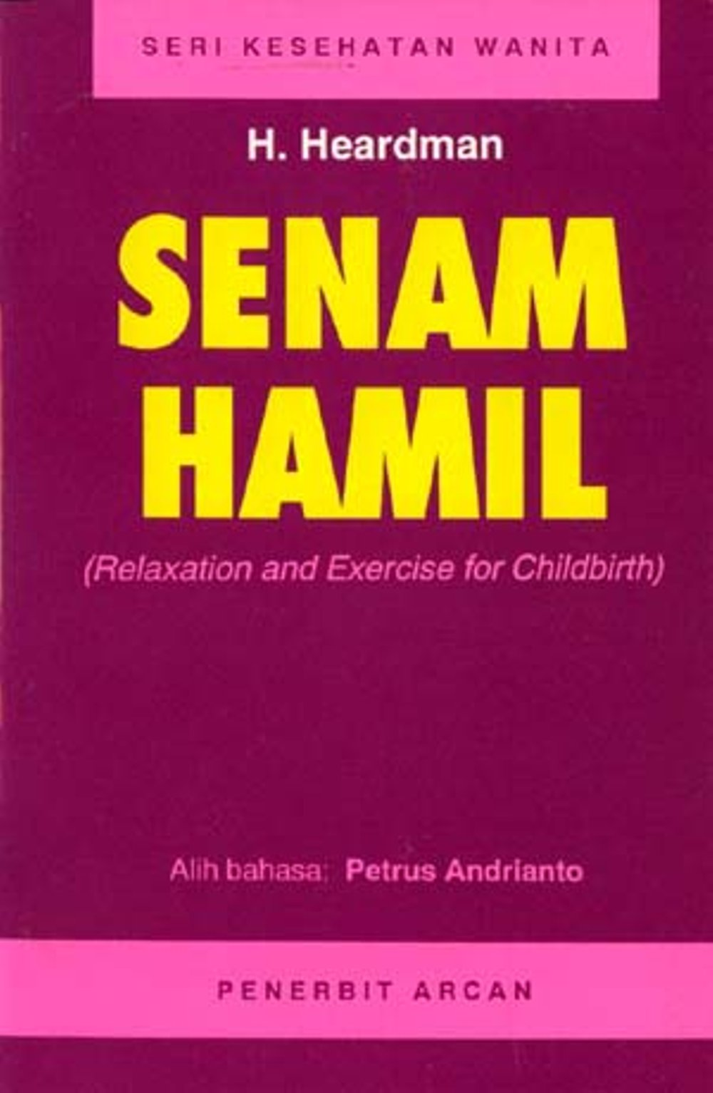 Senam Hamil : Relaxation And Exercise for Childbirth